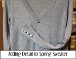 Adding Detail to Spring Sweater