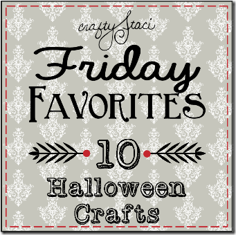 Friday Favorite - 10 Halloween Crafts