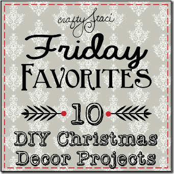 10 DIY Christmas Decor Projects - Crafty Staci