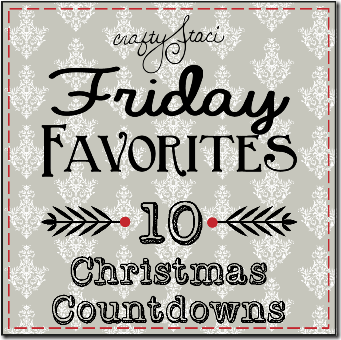 Friday Favorites - 10 Christmas Countdowns