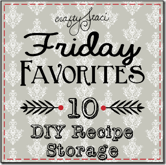 Friday Favorites - DIY Recipe Storage - Crafty Staci