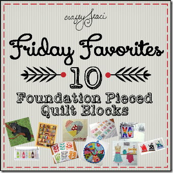 Friday Favorites - Foundation Pieced Quilt Blocks