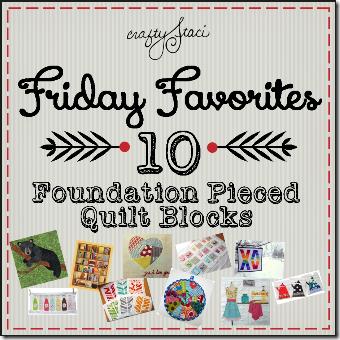 Friday Favorites - Foundation Pieced Quilt Blocks