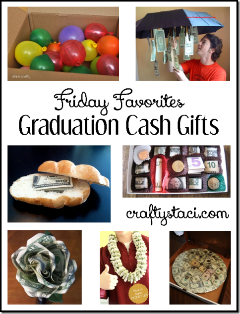 Graduation Cash Gifts - Crafty Staci's Friday Favorites