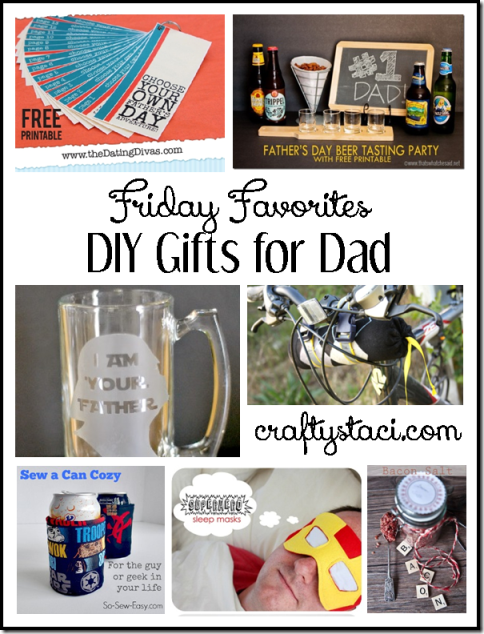 DIY Gifts for Dad - Crafty Staci's Friday Favorites