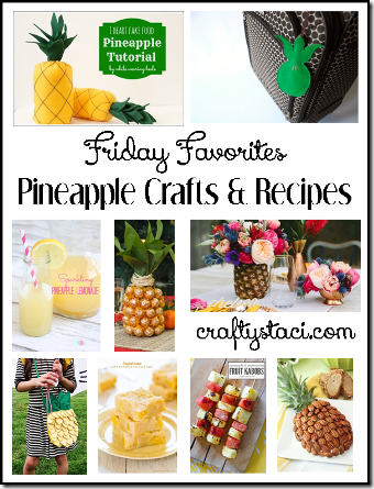 Pineapple Crafts and Recipes - Crafty Staci's Friday Favorites