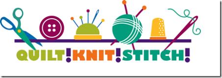 Quilt! Knit! Stitch!