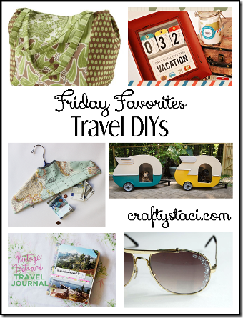 Travel DIYs - Crafty Staci's Friday Favorites