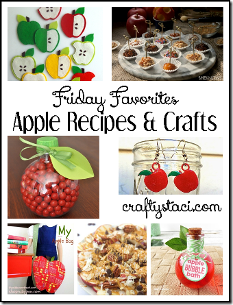 Apple Recipes and Crafts - Crafty Staci's Friday Favorites