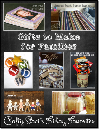 Crafty Staci's Friday Favorites - Gifts to Make for Families