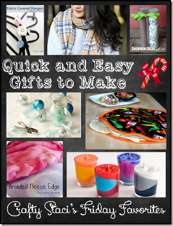 Quick and Easy Gifts to Make - Crafty Staci's Friday Favorites