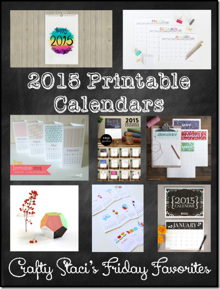 2015 Printable Calendars - Crafty Staci's Friday Favorites