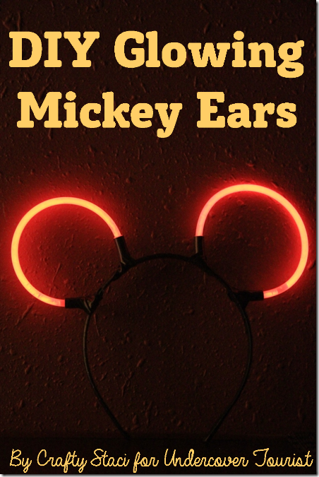 DIY Glowing Mickey Ears by Crafty Staci for Undercover Tourist