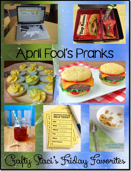 April Fools Pranks - Crafty Staci's Friday Favorites