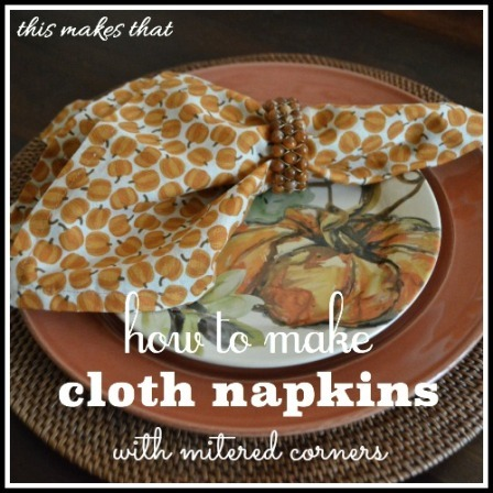 http://craftystaci.files.wordpress.com/2015/11/cloth-napkins-with-mitered-corners-from-this-makes-that.jpg?w=448&h=448