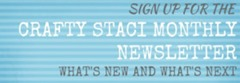 sign-up-for-the-crafty-staci-monthly-newsletter2