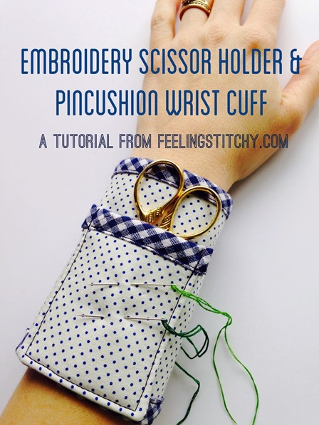 Embroidery Scissor and Pincushion Wrist Cuff from Feeling Stitchy