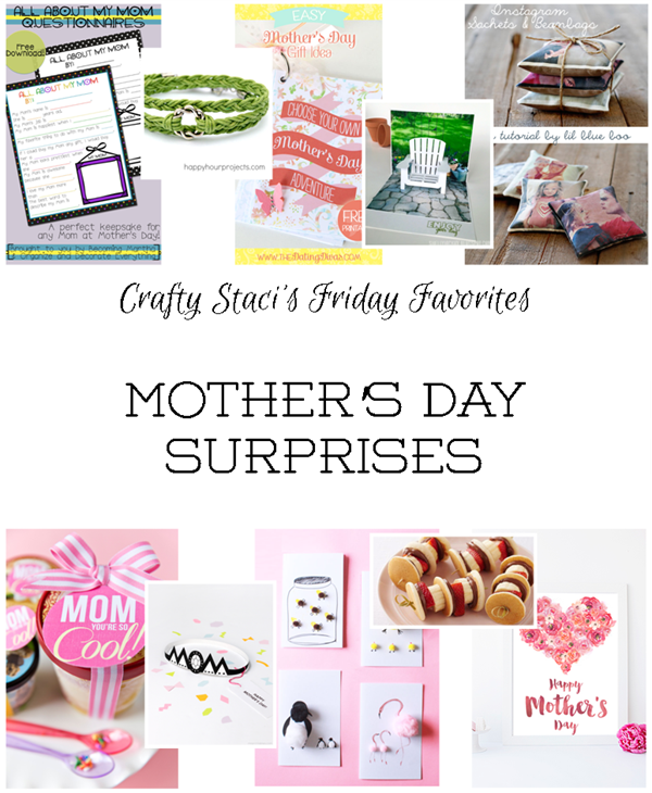 Friday Favorites - Mother's Day Surprises
