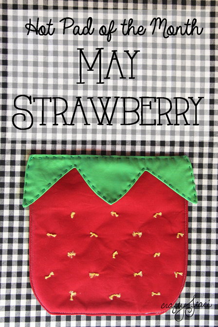Hot Pad of the Month - May Strawberry from Crafty Staci