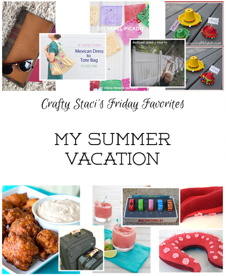 Crafty Staci's Friday Favorites - My Summer Vacation