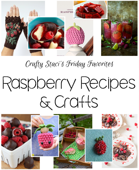 Friday Favorites - Raspberry Recipes and Crafts
